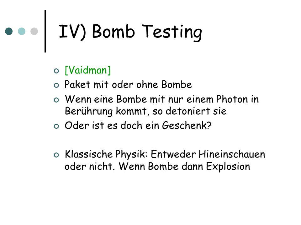 IV) Bomb Testing [Vaidman] Paket mit oder ohne Bombe